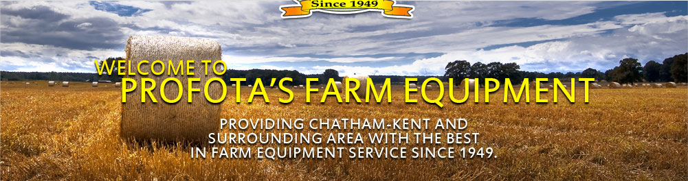 Welcome to Profota's Farm Equipment providing Chatham-Kent and surrounding area with the best in farm equipment service since 1949